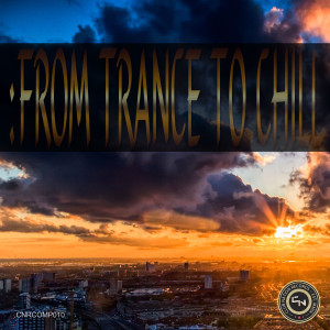 From Trance To Chill2